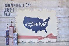 Independence Day Liberty Board at www.thehappyscraps.com #Independenceday #patriotic #4thofjuly
