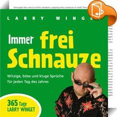 """Immer frei Schnauze    :  Niemand tut, was Larry Winget tut. Niemand sagt, was er sagt oder sieht so aus, wie er aussieht. Er ist einer der einzigartigsten und aufregendsten Redner und Autoren, die es heutzutage gibt. """"Immer frei Schnauze"""" ist sein täglicher, gut gemeinter Tritt in den Allerwertesten seiner Leser. Es bietet 365 Tage randvoll mit Weisheiten, Tipps und Anregungen, zusammengestellt aus Larrys Bestsellern der vergangenen Jahre - Titeln, die allesamt Spitzenplätze im Wall S..."""