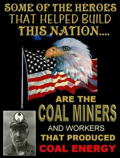 Coal love this! Coal Miners Wife, Coal Mining, Country Music, Country Roads, Friends In Low Places, Oil Industry, Mina, My Old Kentucky Home, Quotes