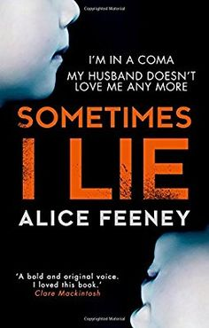 Sometimes I Lie: A psychological thriller with a killer twist you'll never forget