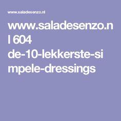 www.saladesenzo.nl 604 de-10-lekkerste-simpele-dressings