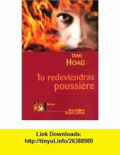 Tu redeviendras poussi�re (9782221086032) Tami Hoag , ISBN-10: 2221086031  , ISBN-13: 978-2221086032 ,  , tutorials , pdf , ebook , torrent , downloads , rapidshare , filesonic , hotfile , megaupload , fileserve