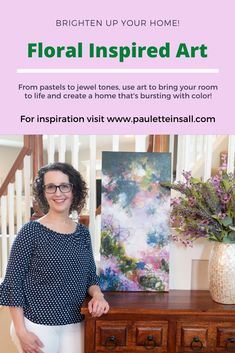 Floral inspired home decor ideas and inspiration for interiors from abstract artist Paulette Insall. Original art, art prints, and custom art available for anyone who wants their home to fill them with happiness each time they walk in. Wall Colors, House Colors, Abstract Art For Sale, Living Room Art, Decor Ideas, Room Ideas, Dining Room Design, Custom Art, Paintings For Sale