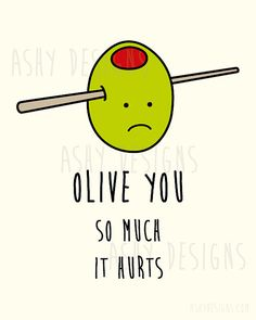 OLIVE YOU SO MUCH IT HURTS - Cute Fruit Pun - Gift for Boyfriend, Husband, Girlfriend, Wife - Printable Wall Art Poster 8x10 Digital Instant Download by AshyDesigns, $15.00
