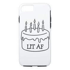 Funny birthday cake candles lit af bestselling iPhone 7 case