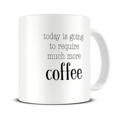 Funny Coffee Mug   Require Much More Coffee Mug   New Mom Gift Mug    Motivational Mug   Work Mug   Office Gifts   Gift For Her   MG604