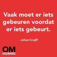johan cruijff All Quotes, Funny Quotes, Qoutes, Dutch Words, Passion Planner, Dutch Quotes, Soccer Quotes, Quote Posters, True Words