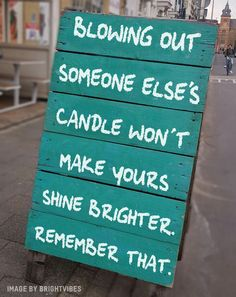 Blowing out someone else's candle...