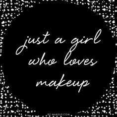 Just a girl who loves makeup