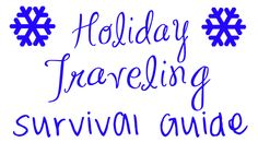 Holiday Traveling Survival Guide