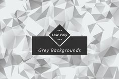 Grey Low Poly Backgrounds by Dreamstale on Creative Market