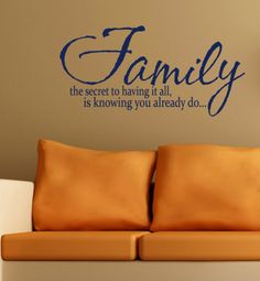 Wall Sayings Family the secret to having it all is knowing you already do Large Vinyl Wall Decal phrase Word Art sticker quote. $42.00, via Etsy.