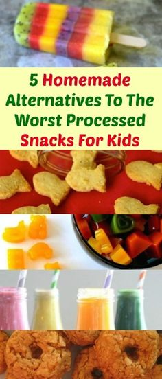 5 Homemade Alternatives To The Worst Processed Snacks For Kids