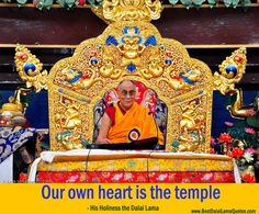 Our own heart is the temple - Best Dalai Lama Quotes
