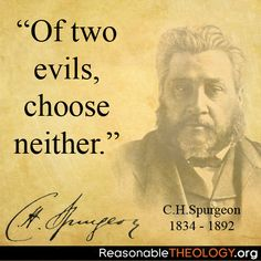 Quotes About Wisdom:Of two evils, choose neither - CH Spurgeon - Quotes Daily Top Quotes, Wisdom Quotes, Best Quotes, Awesome Quotes, Bible Quotes, Westminster, Christian Faith, Christian Quotes, Robert Junior