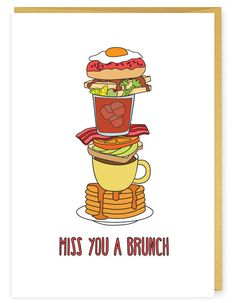 I miss you a whole bunch and I want to brunch. Something to tell your friends or lovers, daily. • A6 folded card • blank inside • matching French Paper envelope