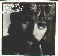 Micheal McDonald ~ I keep forgetting