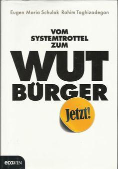 VOM SYSTEMTROTTEL ZUM WUTBÜRGER von Eugen Maria Schulak Ecowin 2011