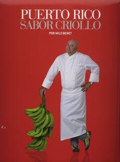 Puerto Rico Sabor Criollo (Spanish Edition): Chef Wilo Benet: 9780942929348: Amazon.com: Books
