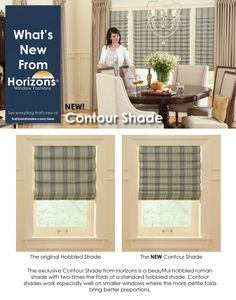 The exclusive Contour Shade from Horizons is a beautiful hobbled roman shade with two times the folds of a standard hobbled shade. Contour shades work especially well on smaller windows where the more petite folds bring better proportions.  See everything that's new from Horizons at http://horizonshades.com/new