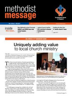 Methodist Message: February 2017 Issue  Methodist Message is the official monthly publication of The Methodist Church in Singapore.