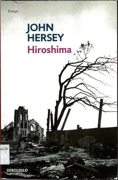 En 1945, William Shawn, director de The New Yorker, habló con el reportero John Hersey sobre la idea de publicar un relato que ilustrara la dimensión humana de los efectos de la bomba atómica en Hiroshima, pues le causaba estupor comprobar que, pese a la gran cantidad de información sobre la bomba que recibían, se estaba ignorando lo que realmente había ocurrido.El reportero aceptó el encargo.La crónica sobre seis supervivientes de Hiroshima que se convirtió en un gran clásico del periodismo