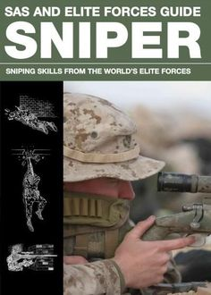 SAS and Elite Forces Sniper Guide Sniper: Sniping Skills From The World's Elite Forces