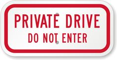 Private Drive Do Not Enter Sign