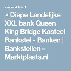 ≥ Diepe Landelijke XXL bank Queen King Bridge Kasteel Bankstel - Banken   Bankstellen - Marktplaats.nl