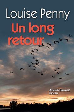 Un long retour - Armand Gamache enquête -  Louise Penny -  Référence : 207010 #livre #Roman #suspense #littérature #book #Québec