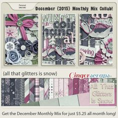 December 2015  Monthly Mix at the Ginger Scraps Store! This collab includes: 66 Elements, 32 Papers & 1 Full Alphas. On Sale for only $5.25 through December! All That Glitters Is Snow; http://store.gingerscraps.net/Monthly-Mix-All-That-Glitters-Is-Snow.html. 12/08/2015