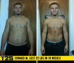 "Edward M. lost 22 lbs in 10 weeks with Focus T25!     ""T25 answered my prayers! The results are amazing and contagious. It is really amazing how one thing can change your life!"""