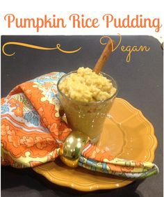 Homemade Pumpkin Rice Pudding- easy as making the rice- vegan and gluten free- Love this recipe