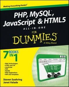 Php, Mysql, Javascript & All-In-One For Dummies - Steve Suehring & Janet Valade - Thư Viện Online Mysql Php, Html Javascript, Programming Tools, Programming Languages, Free Epub Books, Free Ebooks, Brand Book, Create Website, E Commerce