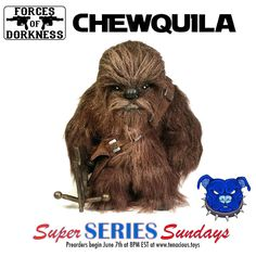 "Forces of Dorkness x  Tenacious Toys - ""Chewquila"" preorder announced!"