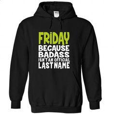 (BadAss) FRIDAY - #hoodie costume #athletic sweatshirt. BUY NOW => https://www.sunfrog.com/Names/BadAss-FRIDAY-ejmxplebqk-Black-43751502-Hoodie.html?68278