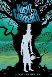 Night Gardener Scary, Creepy, and Dangerous: Novels to Read in One Gulp │ JLG's Booktalks to Go