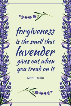 Forgiveness is the smell that lavender gives Inspirational Quote of Day: Forgiveness is the smell th Lavender Quotes, How To Apply Perfume, Free Printable Quotes, Mark Twain Quotes, Now Faith Is, Message Of Hope, Thing 1, Lavender Flowers, Lavender Ideas