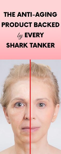 The Anti-Aging Product Backed by Every Shark Tanker