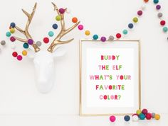 "Buddy the elf, what's your favorite color? Colorful 8"" x 10"" or 5"" x 7"" print - Printable Christmas Decor - INSTANT DOWNLOAD by LauraDraytonCreative on Etsy https://www.etsy.com/listing/253356765/buddy-the-elf-whats-your-favorite-color"