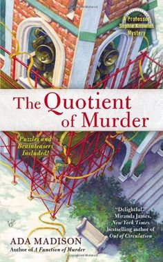 The Quotient of Murder (Professor Sophie Knowles) by Ada Madison,http://www.amazon.com/dp/0425262707/ref=cm_sw_r_pi_dp_i5sctb07CPGX4PPD