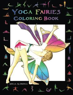 Yoga Fairies Coloring Book by Adele Aldridge http://www.amazon.com/dp/1514739593/ref=cm_sw_r_pi_dp_tIiZwb12Z21SN