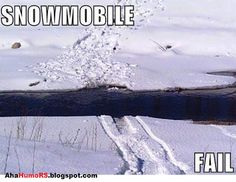 SNOWMOBILE humor... Lol looks like what happened to hubby