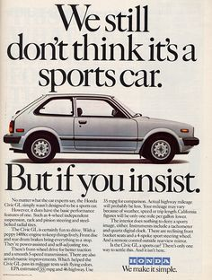 """We still don't think it's a sports car. But if you insist."" 1982 Honda Civic ad… ""We still don't think it's a sports car. But if you insist. Vintage Advertisements, Vintage Ads, Honda Civic Hatchback, Civic Jdm, Honda Motors, Auto Retro, Car Brochure, Ad Car, Honda Cars"