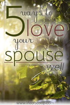 Marriage is hard, but it is also a blessing. Do you do marriage well? Here are 5 tips to help you love your spouse well. Love in big and small ways today!