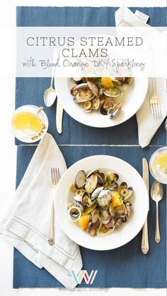 Weeknight Society | Citrus Steamed Clams