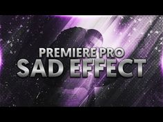 How To: Create Sad Effect in Adobe Premiere Pro CC: CasualSavage How To: Create Sad Effect in Adobe Premiere Pro CC What's up, everybody?!…