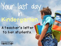 A teacher's heartfelt letter to her students as they leave Kindergarten.
