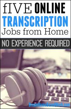General transcription is an online job that allows people to make real money without any special training or experience required. Here are 5 online transcription jobs you can start with no prior experience. make money from home, make extra money