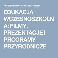 EDUKACJA WCZESNOSZKOLNA: FILMY, PREZENTACJE I PROGRAMY PRZYRODNICZE Games For Kids, Art For Kids, Kids Education, Homeschool, Teaching, Multimedia, Youtube, Geography, Speech Language Therapy